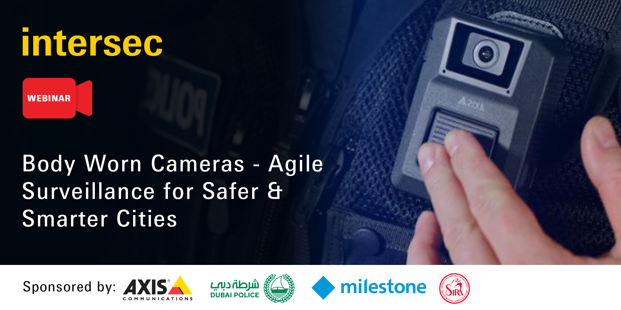 Body Worn Cameras – Agile Surveillance for Safer & Smarter Cities